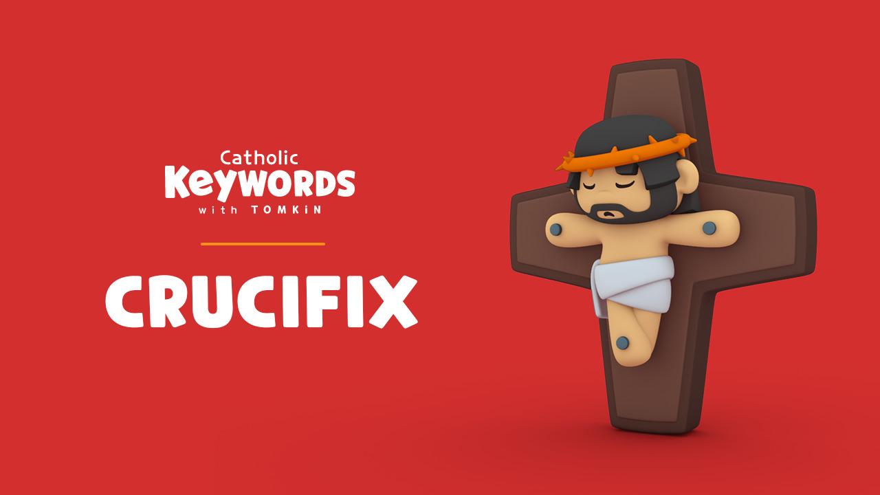 CRUCIFIX | Catholic Keywords
