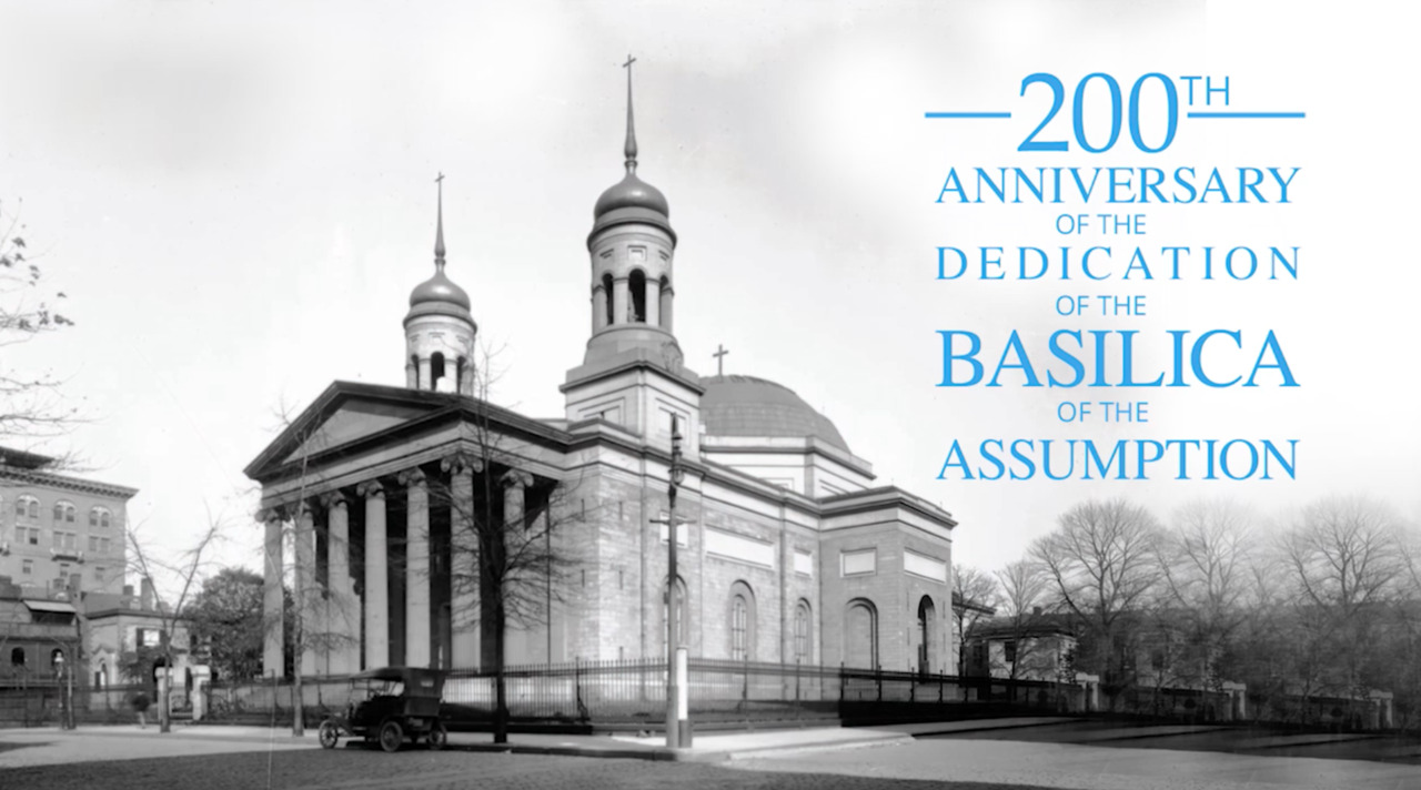 200th Anniversary of the Dedication of the Basilica of the Assumption