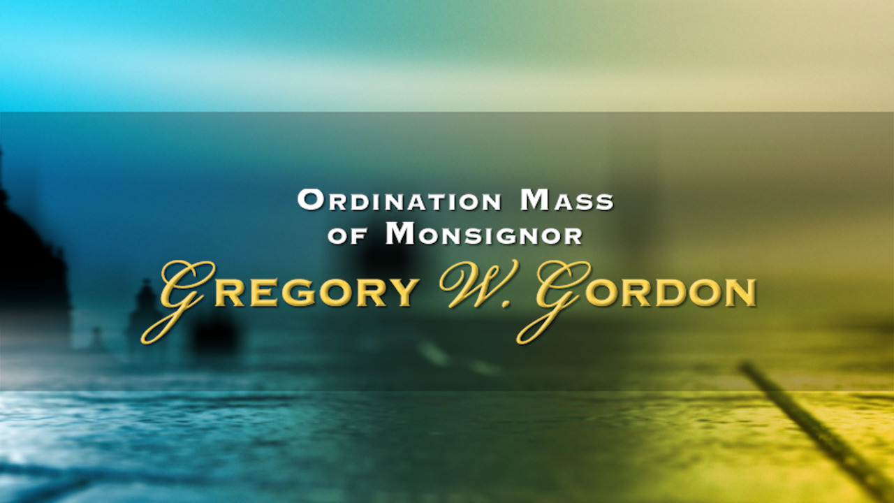 Ordination Mass for Monsignor Gregory W. Gordon Promo
