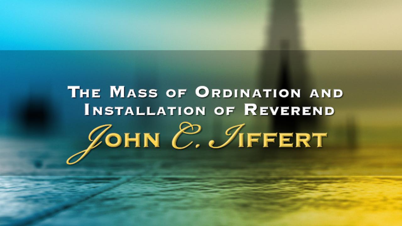 CAA: Mass of Ordination and Installation of Rev. John C. Iffert Promo