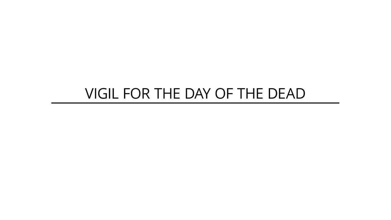 Vigil for the Day of the Dead 2021