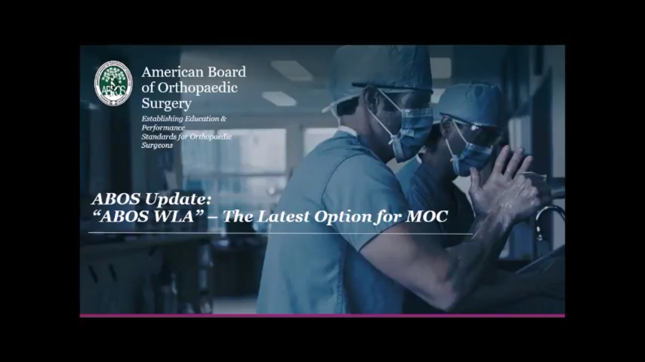 VIDEO: Presenter discusses updates made to the American Board of Orthopaedic Surgery certification process