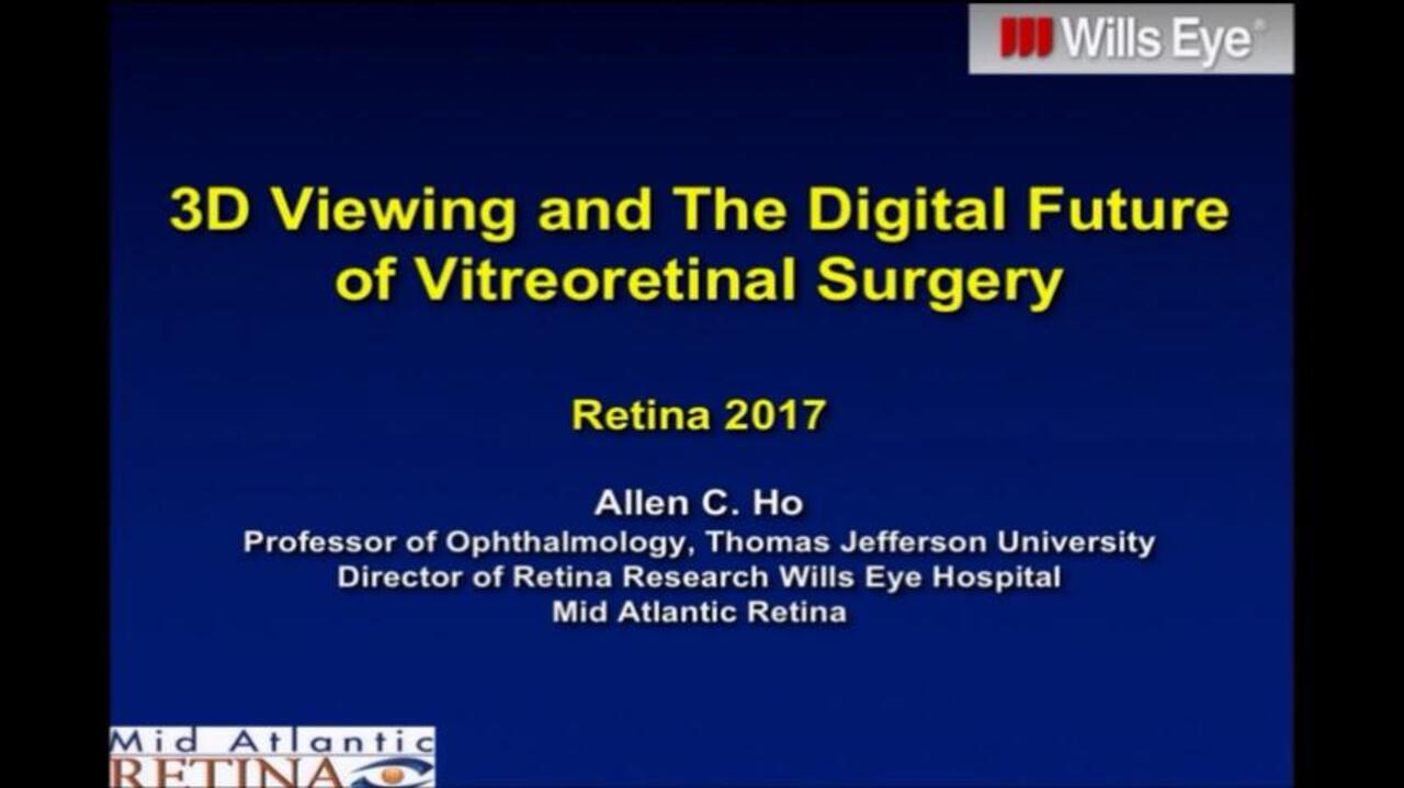 VIDEO: 3-D viewing and the future of vitreoretinal surgery