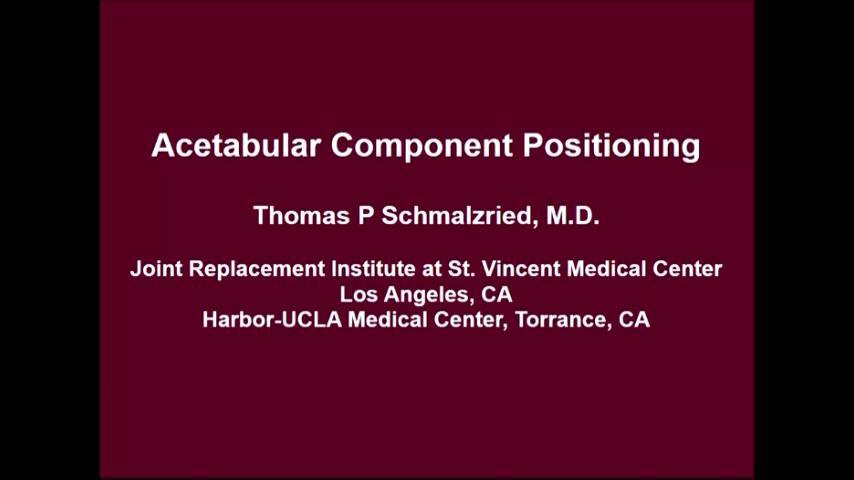 VIDEO: Schmalzried speaks to acetabular component positioning