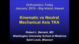 VIDEO: Presenter discusses differences between kinematic axis and neutral axis TKA