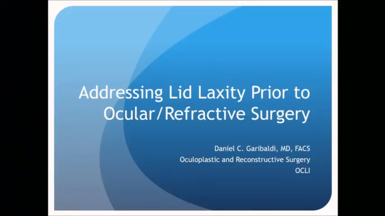 VIDEO: Pearls on lid laxity repair before ocular surgery