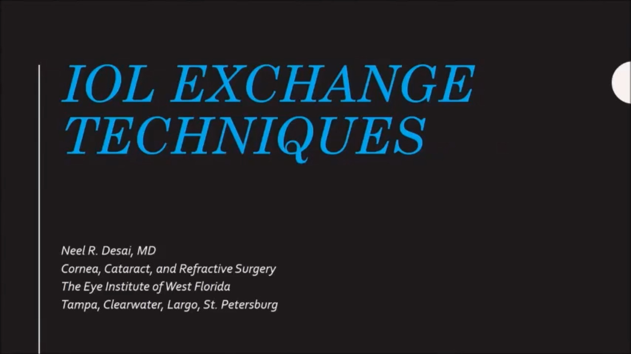VIDEO: Pearls on surgical considerations prior to IOL exchange