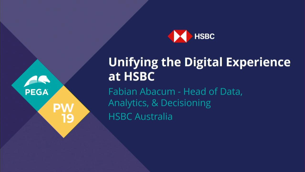 PegaWorld 2019: Unifying the digital experience at HSBC Australia | Pega