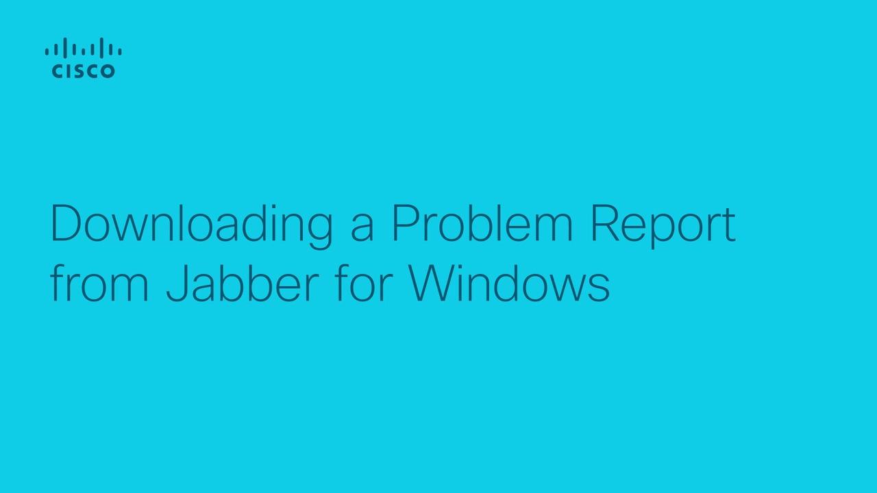 Obtaining Jabber Desktop Problem Report