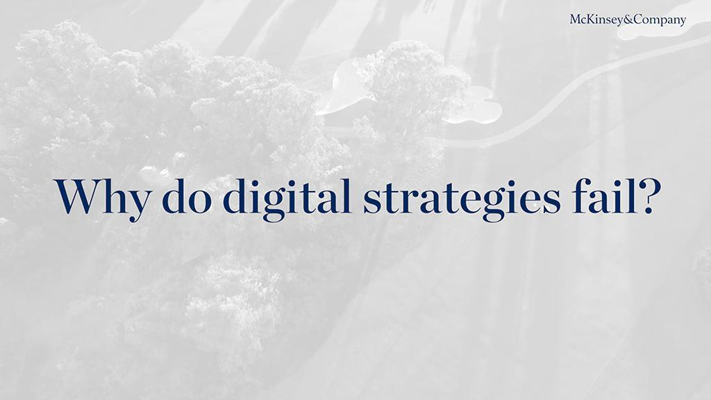 Why digital strategies fail | McKinsey