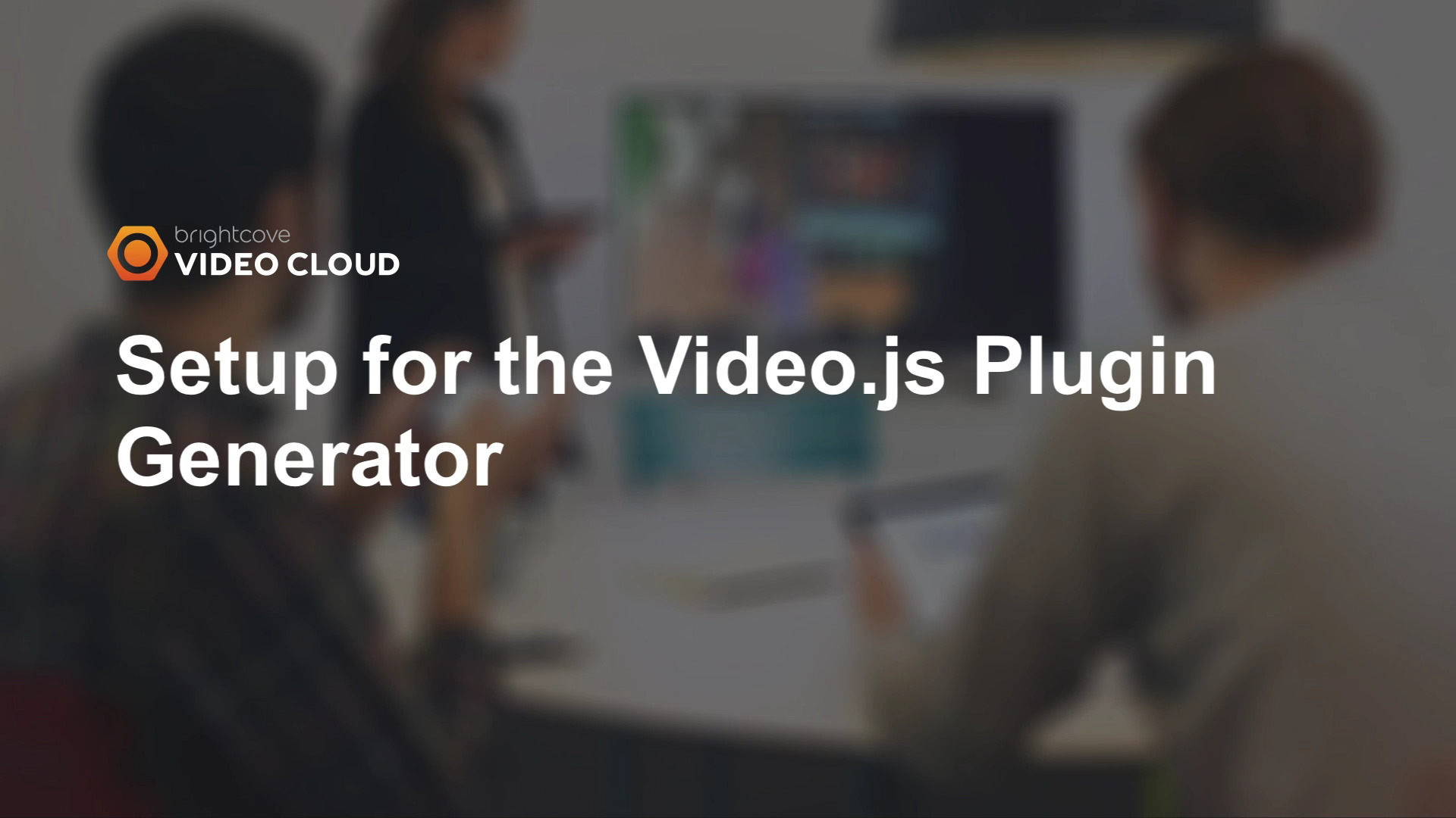 Step-by-Step: Video js Plugin Generator | Brightcove Learning