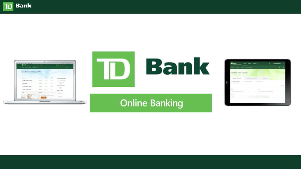 Safe And Secure Online Banking From Td Bank Td Bank