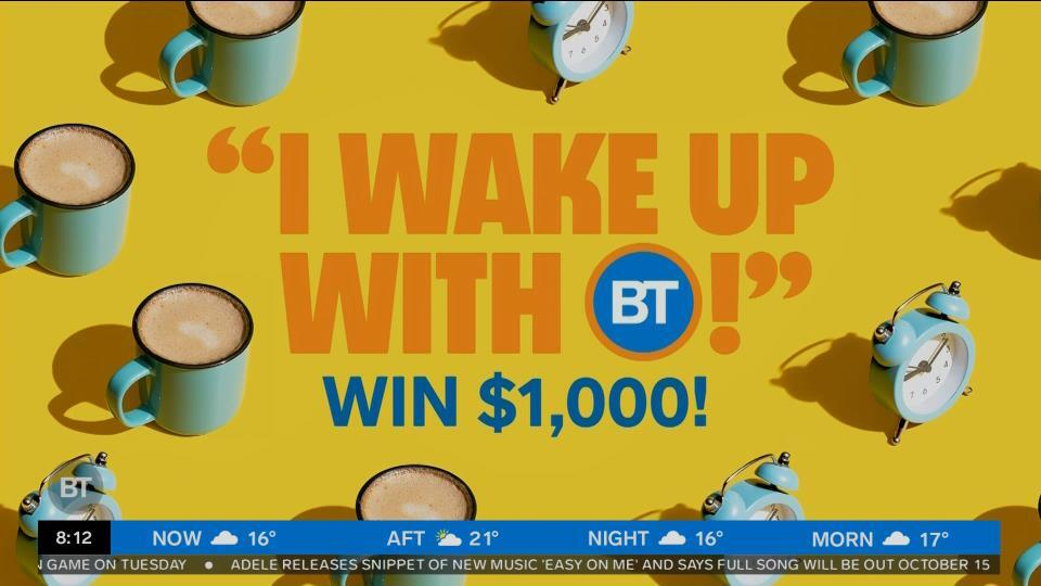 I Wake Up with BT!