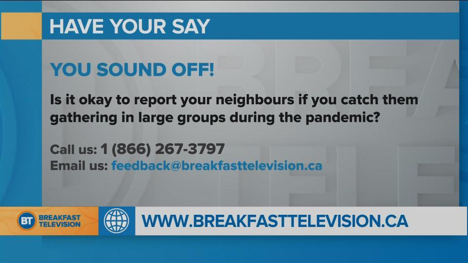 You Sound Off : Is it okay to report your neighbours if you catch them gathering in large groups during the pandemic?