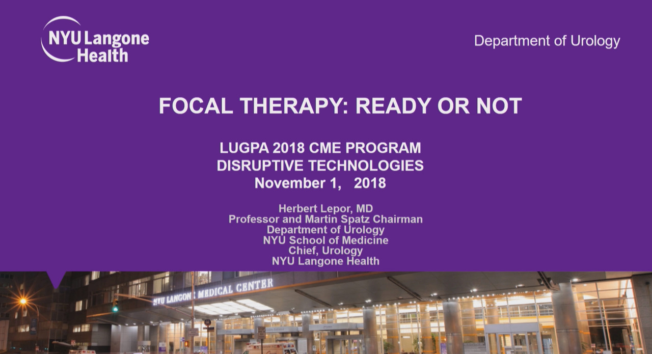 Focal Therapy: Ready or Not - Herbert Lepor