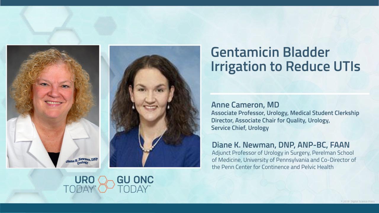 Gentamicin Bladder Irrigation to Reduce UTIs - Anne Cameron