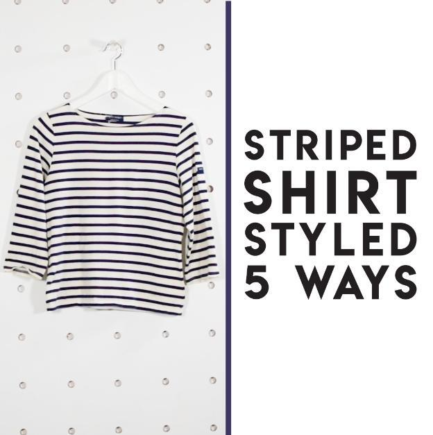 Striped Shirt Styled 5 Ways