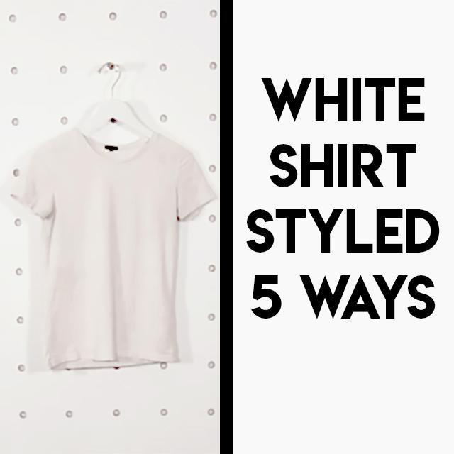 White T-Shirt Styled 5 Ways