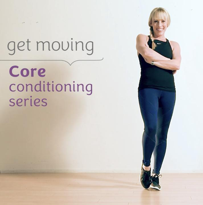 Get Moving: Core conditioning series