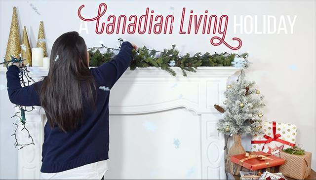 How To Have a Canadian Living Holiday