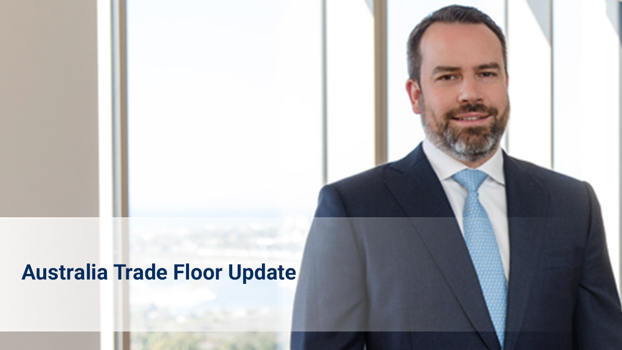 August 2021 Update from the Australia Trade Floor