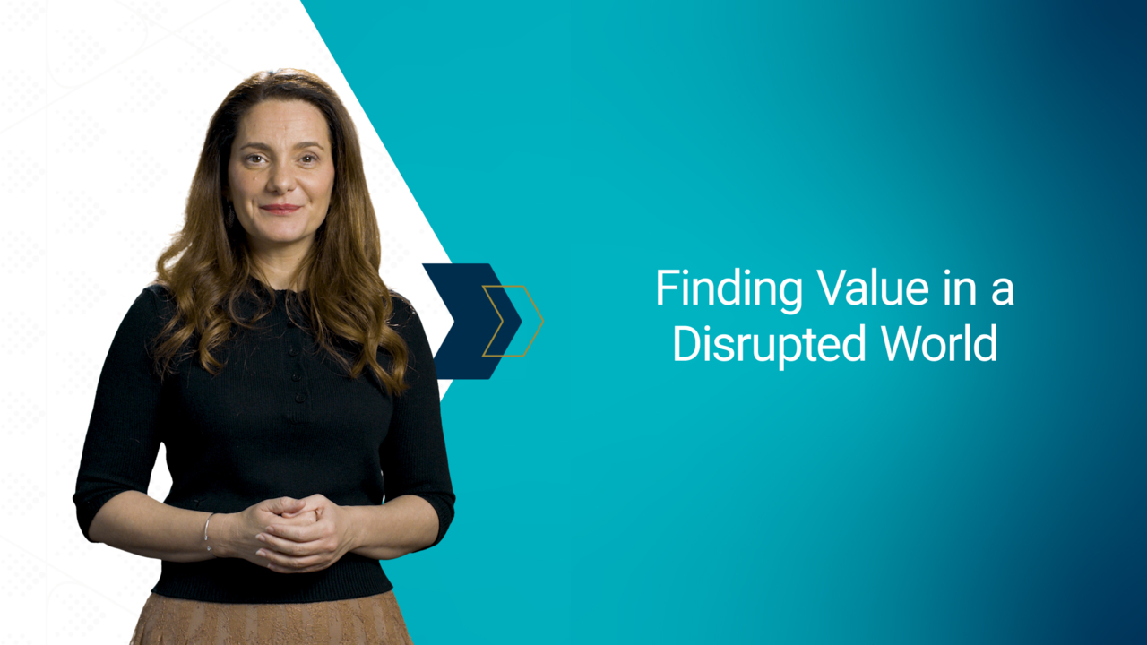 Finding Value in a Disrupted World