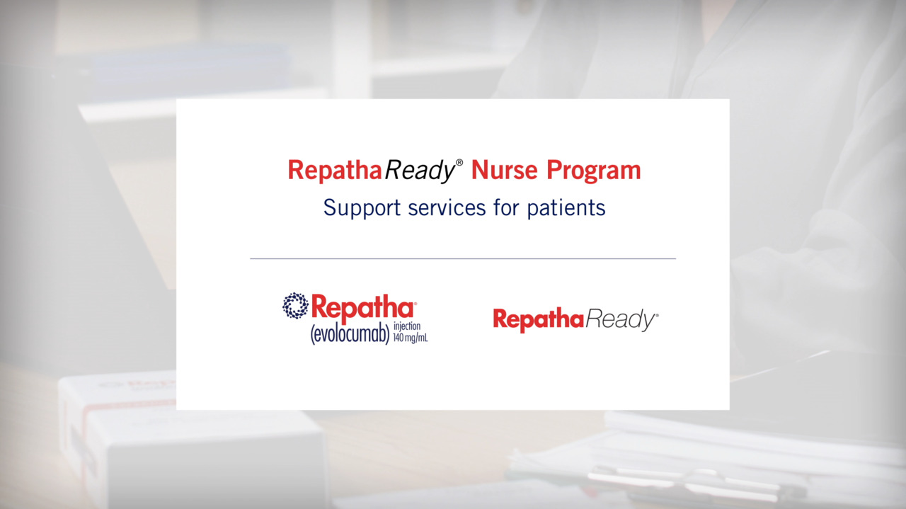 RepathaReady® Patient Assistance & Support Services   Repatha® (evolocumab)