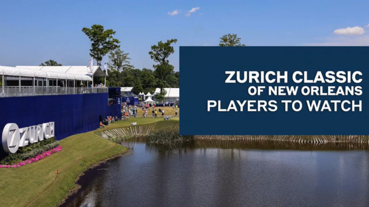Zurich Classic of New Orleans: Players To Watch - Golf