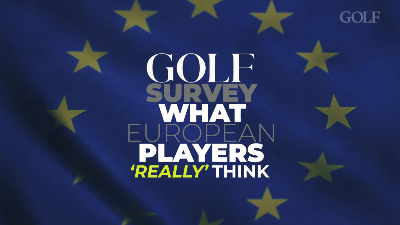 Here's what the other guys really think: GOLF's Anonymous European Pro Survey