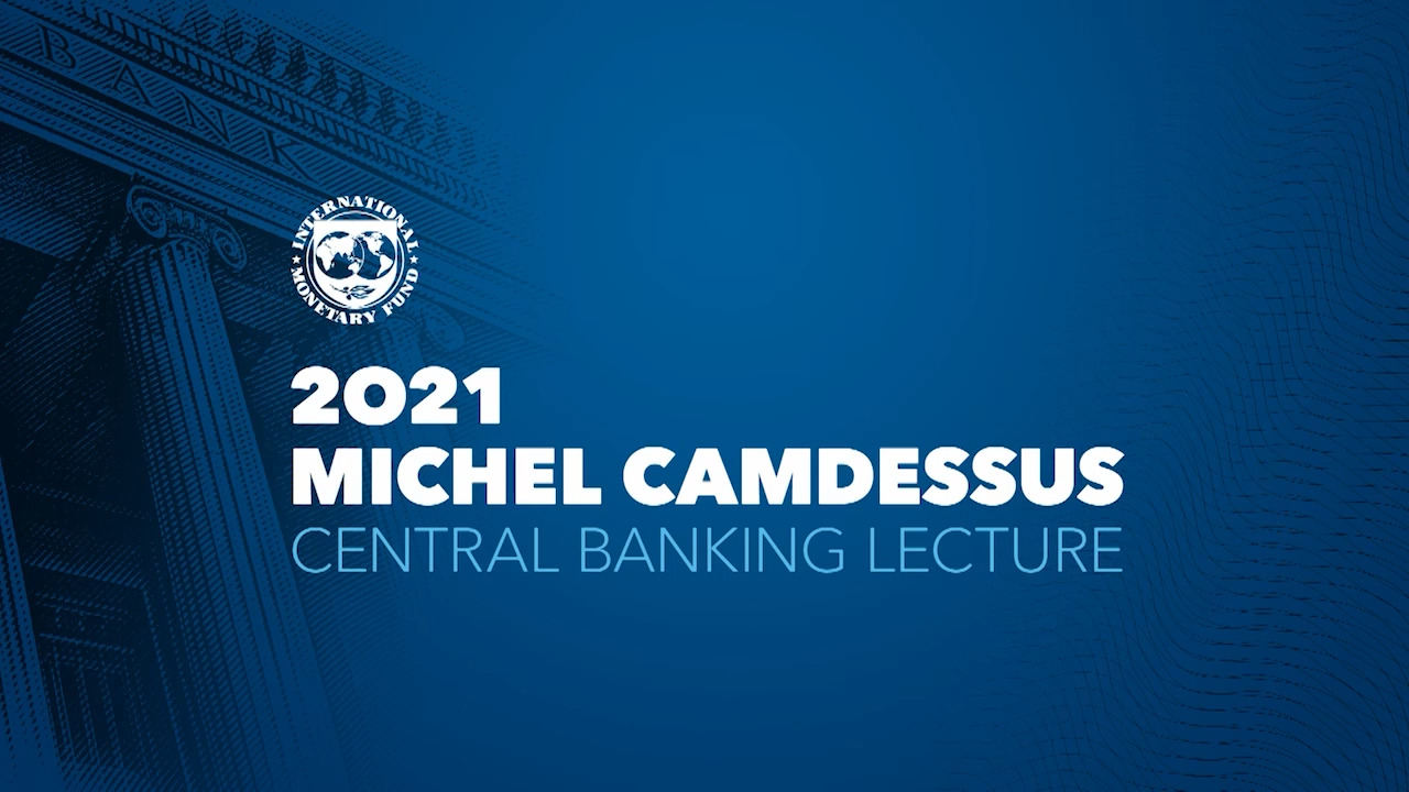 2021 Michel Camdessus Central Banking Lecture