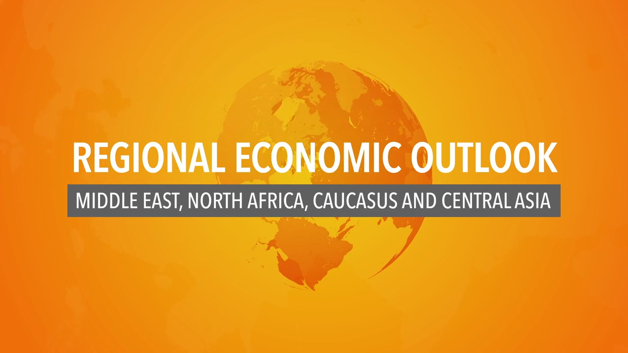 Regional Economic Outlook for the Middle East, North Africa, Caucasus, and Central Asia
