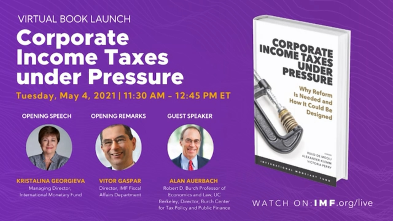Virtual Book Launch: Corporate Income Taxes Under Pressure -  Why Reform is Needed and How It Could Be Designed