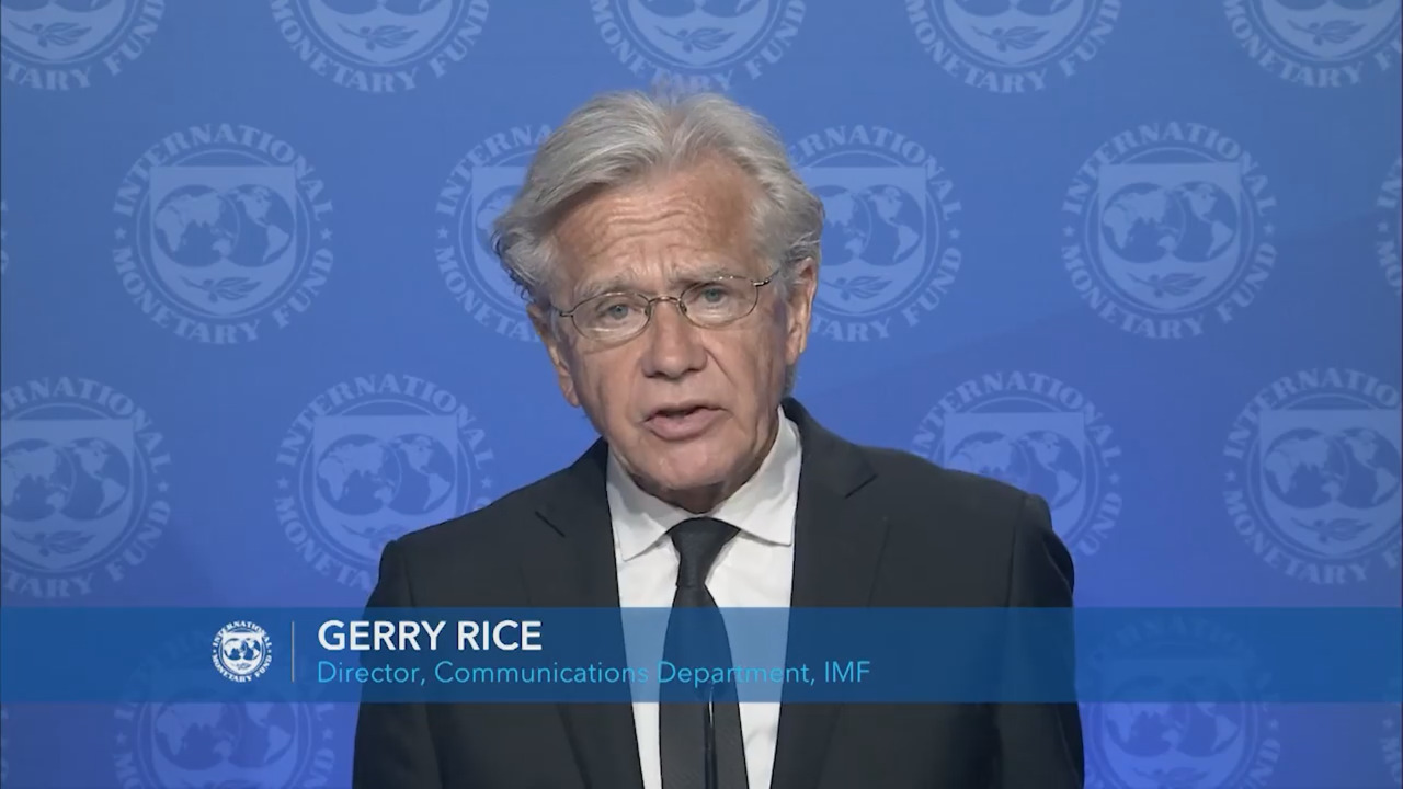 Press Conference of Gerry Rice, Director, Communications Department, IMF