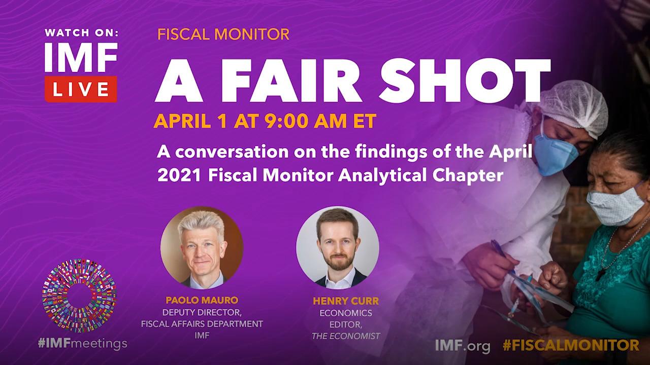 Fiscal Monitor: A Fair Shot