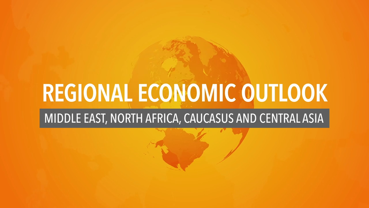 Regional Economic Outlook for the Middle East, North Africa, Caucasus, and Central Asia – April 2021