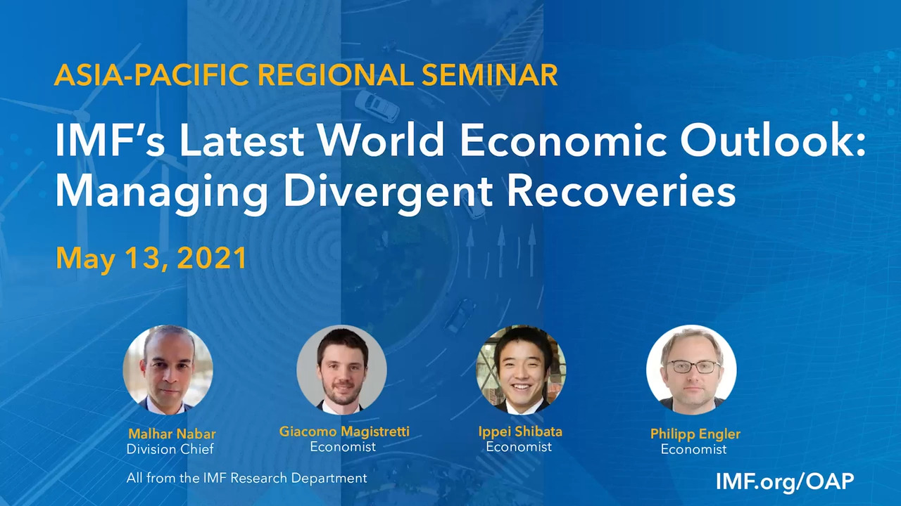 Seminar on IMF's Latest World Economic Outlook: Managing Divergent Recoveries