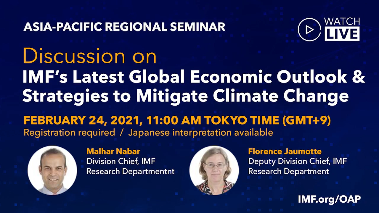 IMF Asia-Pacific Regional Seminar: IMF's Latest Global Economic Outlook & Strategies to Mitigate Climate Change