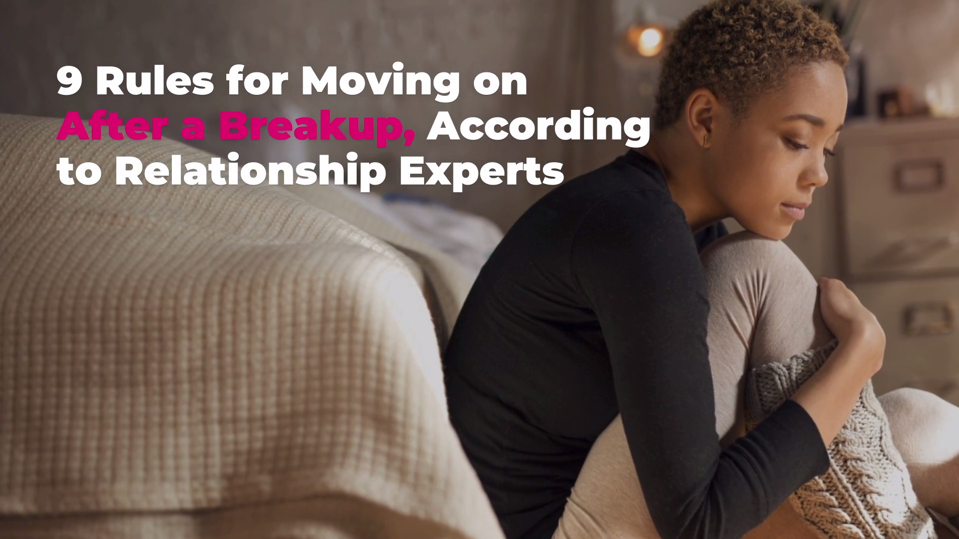 How To Move On After A Breakup According To Relationship Experts Real Simple