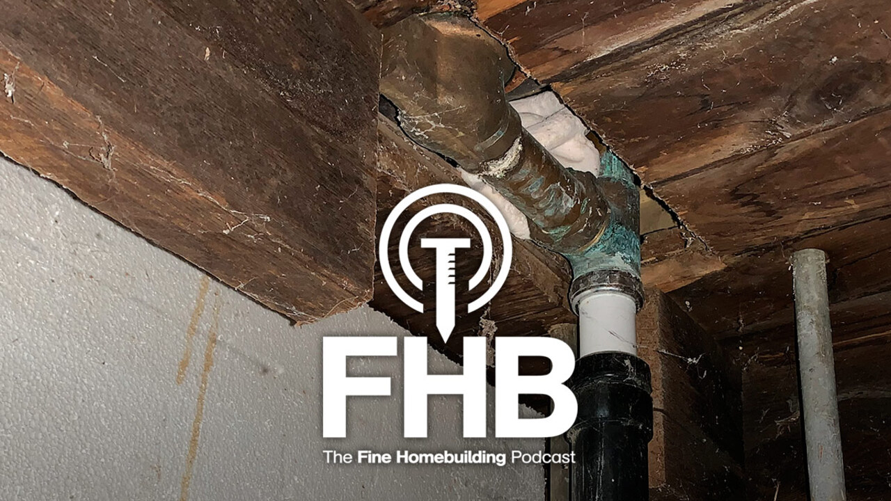 Podcast 217: Architecturally Correct Trim, Keeping a Cabin Warm, and Fixes for Butchered Floor Joists