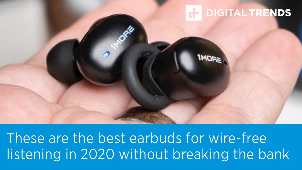 The Best Cheap True Wireless Earbuds For 2020 Digital Trends