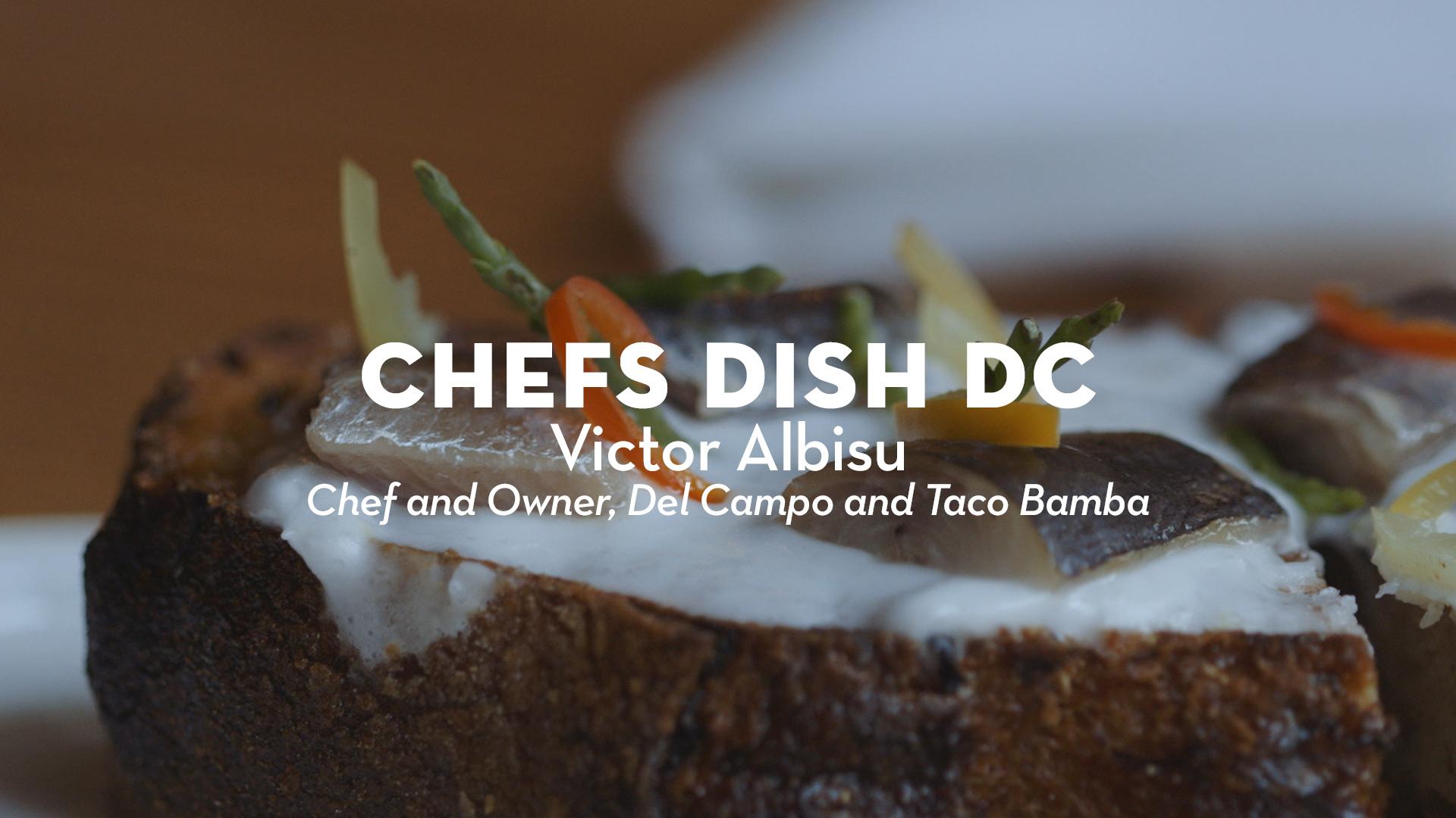 Chefs Dish DC | Chef Victor Albisu