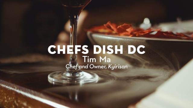 Chefs Dish DC   Chef Tim Ma