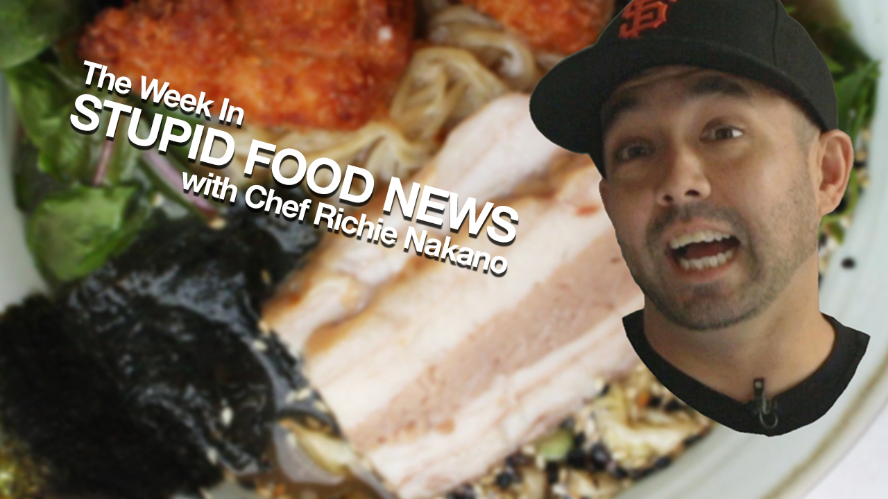The Week in Stupid Food News with Chef Richie Nakano @linecook: 6/6/14