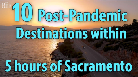 10 post-pandemic road trip destinations within 5 hours of Sacramento