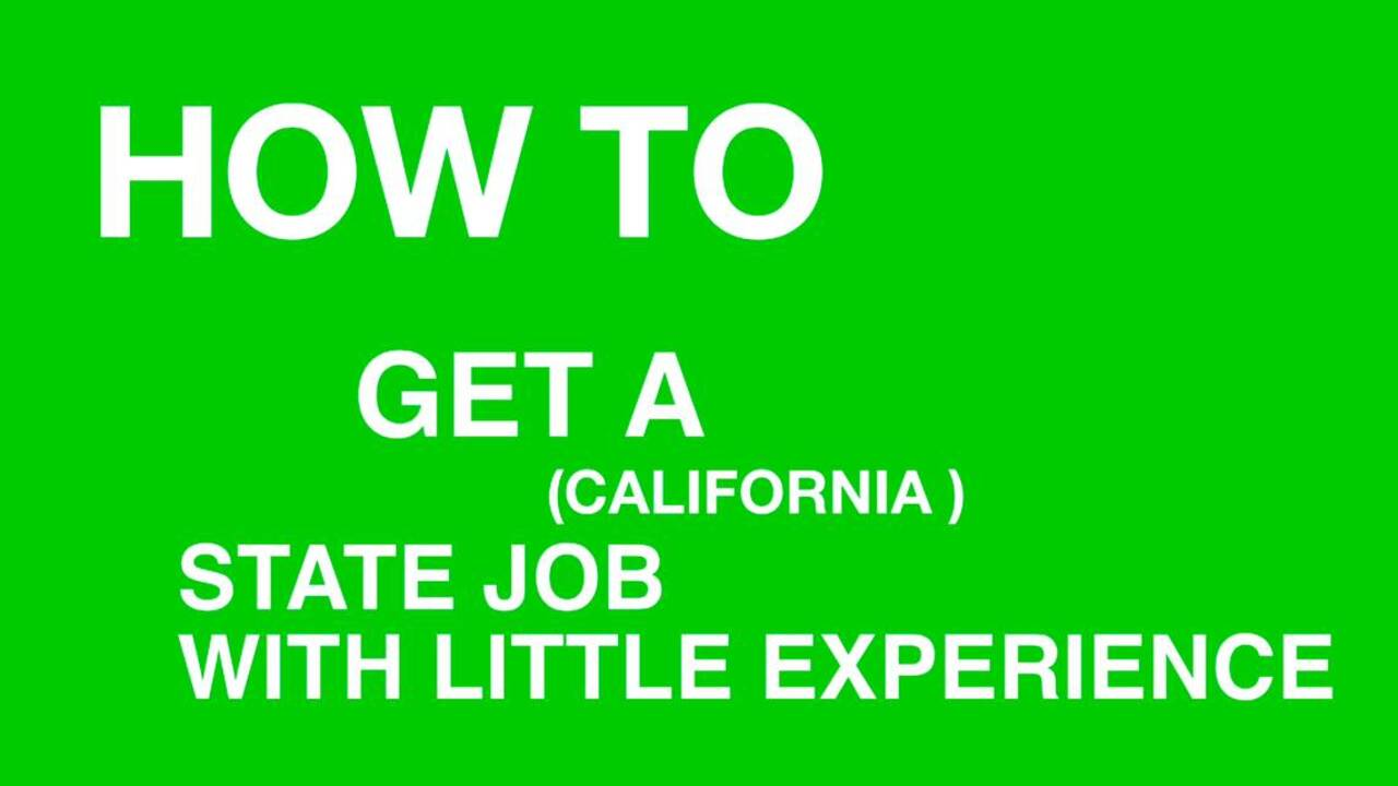 how to get a california state job with little experience