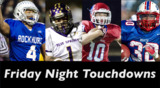 Friday Night Touchdowns: Some of this week's best high school scores