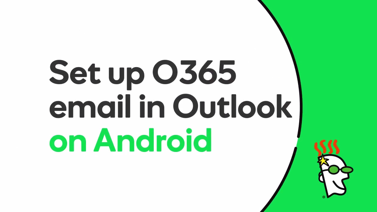 GoDaddy Office 365 Email Setup in Outlook App (Android)