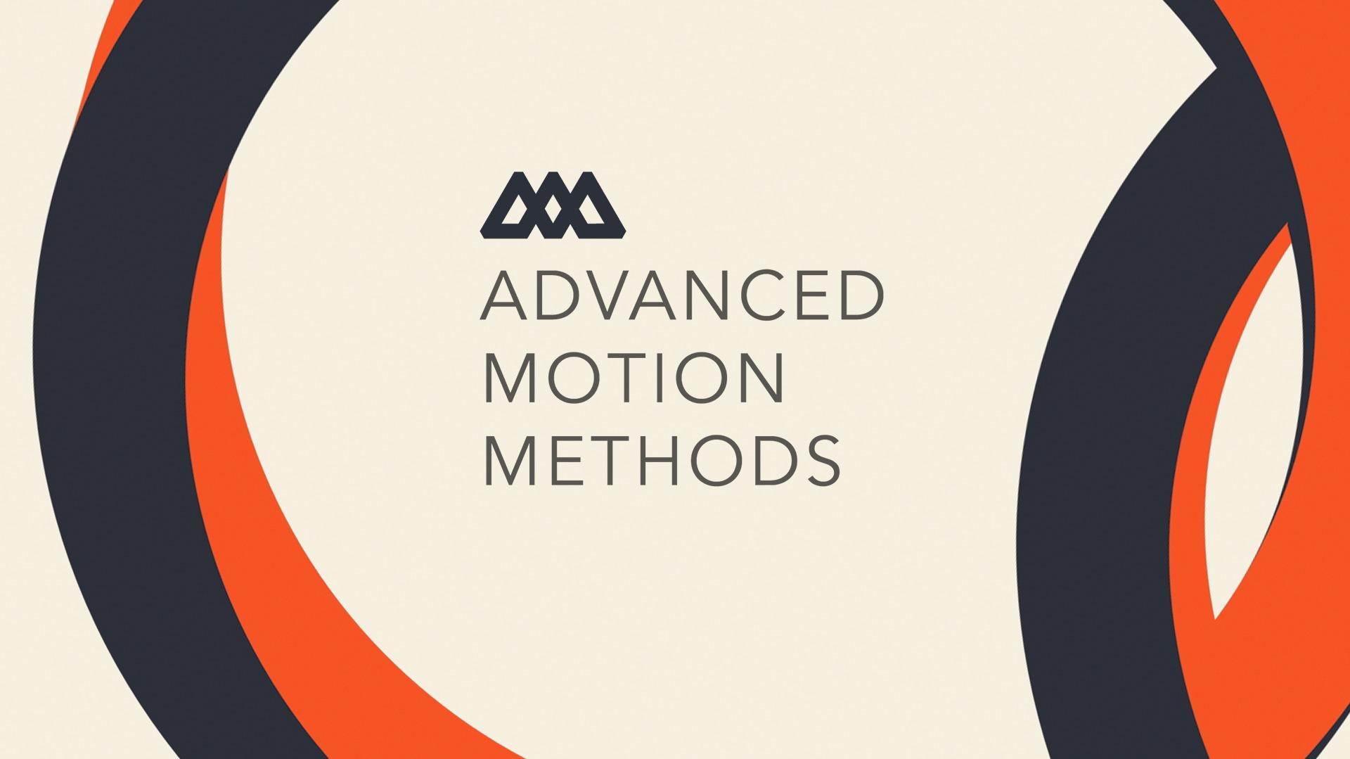 Advanced Motion Methods