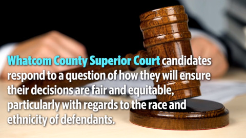 Whatcom Superior Court Candidates answer this question