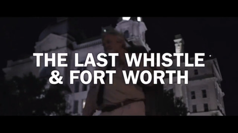 "Fort Worth co-stars in ""The Last Whistle"" movie"